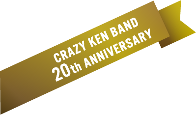 CRAZY KEN BAND 20th ANNIVERSARY